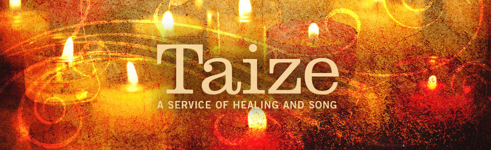 Taize - A Service of Healing and Song